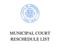 MUNICIPAL COURT RESCHEDULE LIST