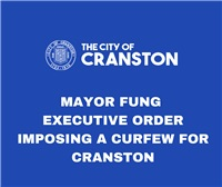 EXECUTIVE ORDER IMPOSING A CURFEW FOR CRANSTON
